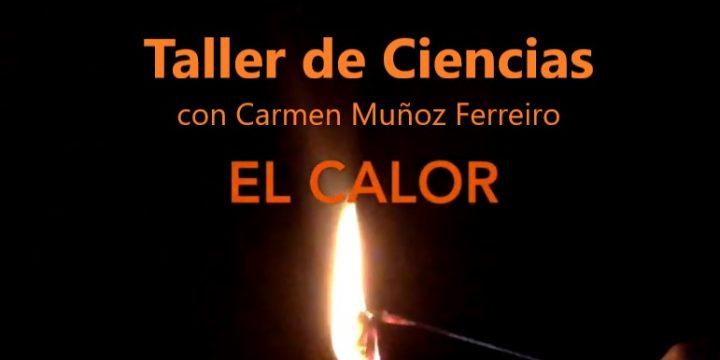 Taller de Ciencias – El Calor